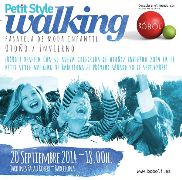 BÓBOLI DESFILE PETIT STYLE WALKING AW14